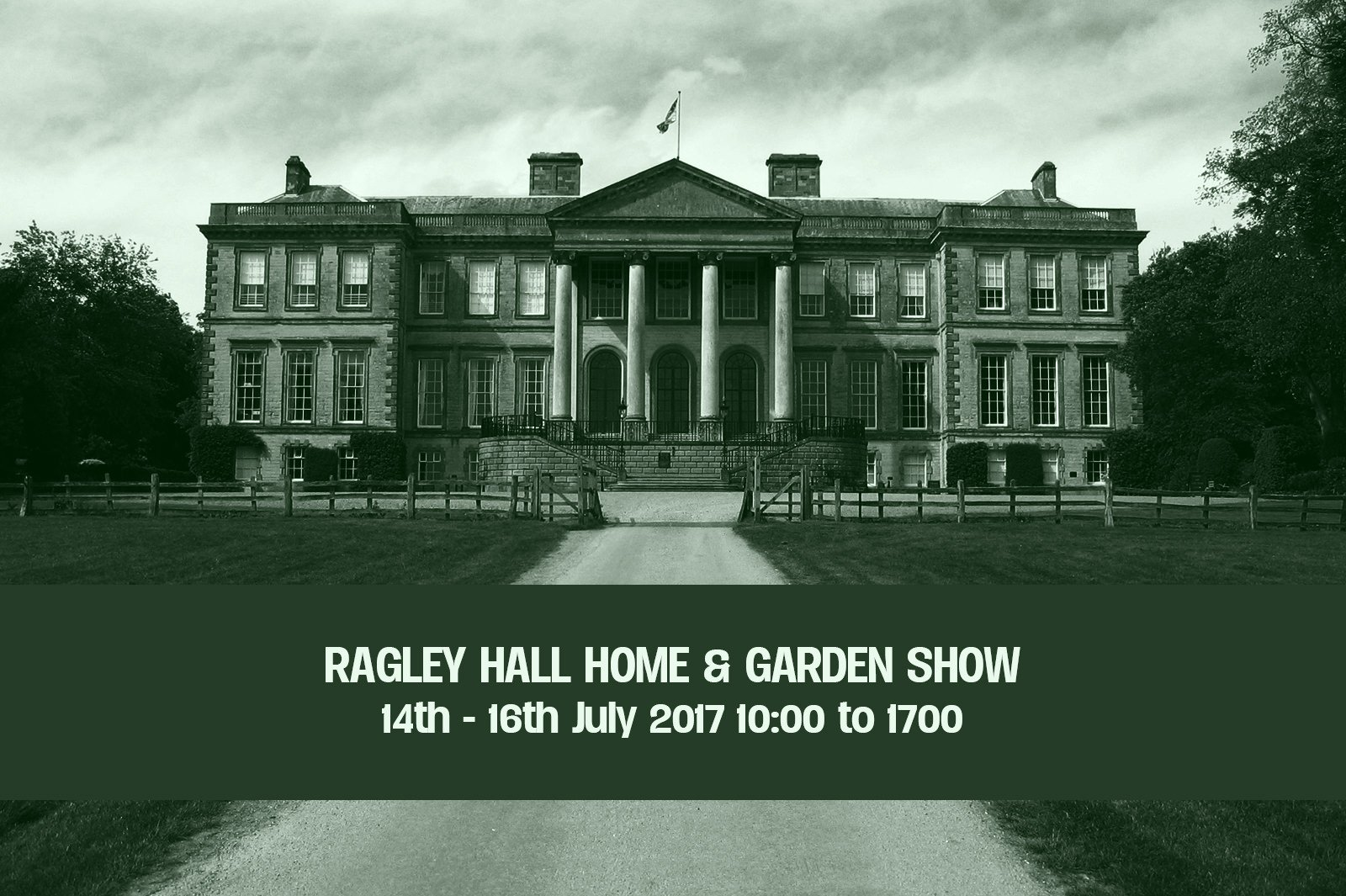 Ragley Hall Home & Garden Show – 14th July to 16th July 2017